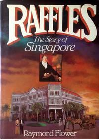 Raffles: The Story Of Singapore