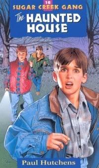 The Haunted House (Sugar Creek Gang Original Series) by Hutchens, Paul - 1998-02-01