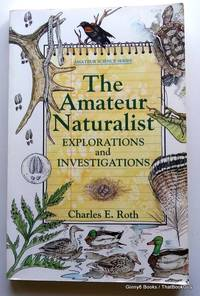 The Amateur Naturalist: Explorations and Investigations (Amateur Science)