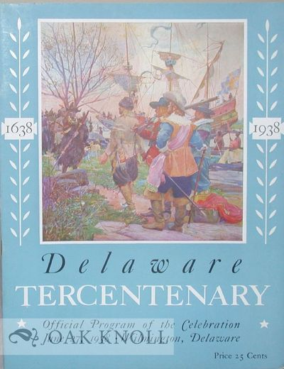 Wilmington: Delaware Tercentenary Commission, 1938. stiff paper wrappers. Delaware. 4to. stiff paper...