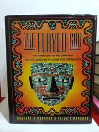The Flayed God: the Mesoamerican Mythological Tradition: Sacred Texts and Images From Pre-Columbian