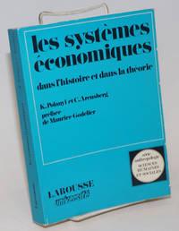 Les systemes economiques dans l\'histoire et dans la theorie. Preface de Maurice Godelier; traduction de Claude Riviere et Anne Riviere