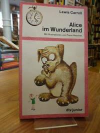 image of Alice im Wunderland - Mit Illustrationen von Frans Haacken,