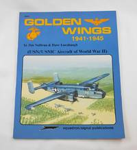 Golden Wings, 1941-1945: USN/USMC Aircraft of World War II - Aircraft Specials series (6059)