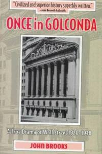 image of Once in Golconda : A True Drama of Wall Street, 1920-1938