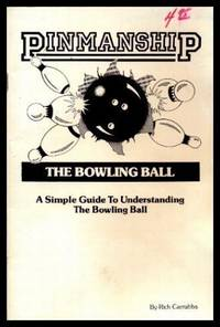 PINMANSIP - The Bowling Ball - A Simple Guide to Understanding the Bowling Ball