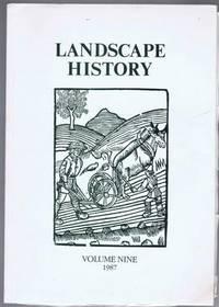 Landscape History, Journal of the Society for Landscape Studies, Volume 9 (nine) 1987