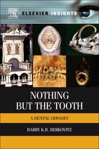 Nothing but the Tooth : A Dental Odyssey