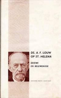 Ds. A. F. Louw op St. Helena. Briewe en Belewenisse