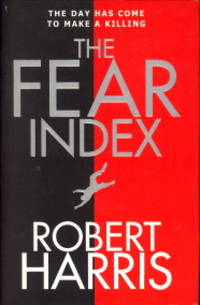 The fear index by  ROBERT HARRIS - Hardcover - 2011 - from Antiquariaat Parnassos and Biblio.com