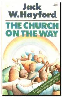 The Church On The Way Learning to Live in the Promise of Biblical  Congregational Life