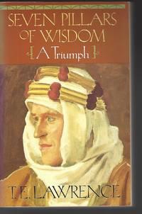 Seven Pillars of Wisdom: A Triumph (The Authorized Doubleday/Doran Edition)