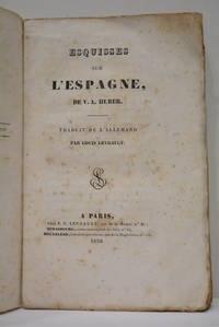 Esquisses sur l'Espagne. Traduit de l'allemand par Louis Levrault.