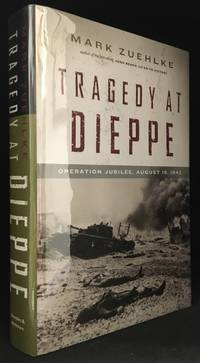Tragedy at Dieppe; Operation Jubilee, August 19, 1942