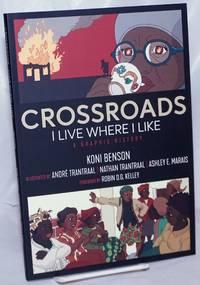 image of Crossroads I live Where I like, A graphic history