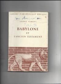 Babylone et l'ancien testament by Andre Parrot - 1956 - from Livre Nomade (SKU: 58443)