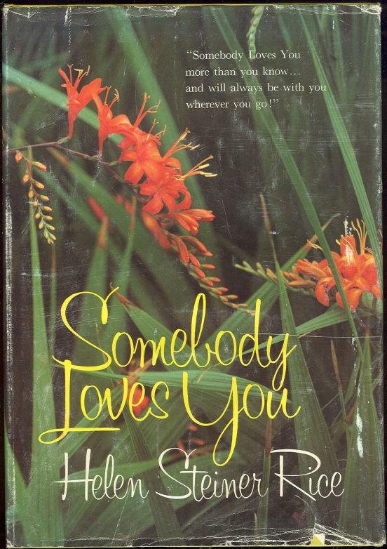 SOMEBODY LOVES YOU, Rice, Helen Steiner