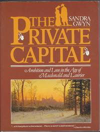 image of Private Capital: Ambition And Love In The Age Of Macdonald And Laurier