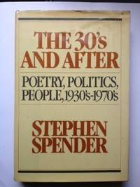 The 30'S And After: Poetry, Politics, People, 1930'S-1970'S