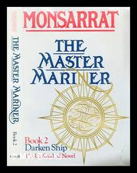 The master mariner, book 2 : Darken ship : the unfinished novel