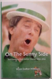 On the Sunny Side: The Danbury Mad Hatter Chorus, 1966-