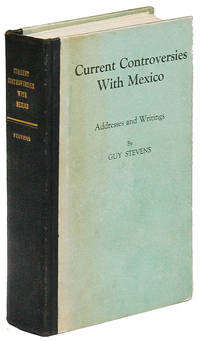 Current Controversies with Mexico: Addresses and Writings