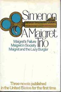 A Maigret Trio (Maigret's Failure, Maigret in Society, Maigret and the  Lazy Burglar)