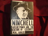 Winchell. Gossip, Power and the Culture of Celebrity