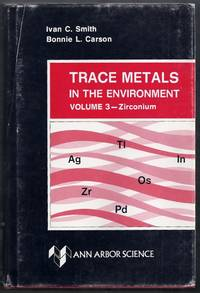 Trace Metals in the Environment Volume 3: Zirconium by  Ivan C. and Bonnie L. Carson Smith - Hardcover - from Gail's Books and Biblio.com