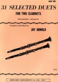 31 Selected Duets for Two Clarinets: Intermediate/Advanced[ 31 SELECTED DUETS FOR TWO CLARINETS:...