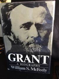 Grant: A Biography by  William S McFeely - Hardcover - c. 1981 - from civilizingbooks (SKU: 1566BID)