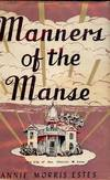 View Image 1 of 2 for MANNERS OF THE MANSE Inventory #1439