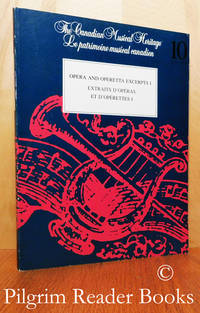 Opera and Operetta Excerpts I / Extraits d'Operas et d'Operettes I  (Canadian Musical Heritage).