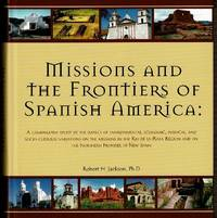 MISSIONS AND THE FRONTIERS OF SPANISH AMERICA