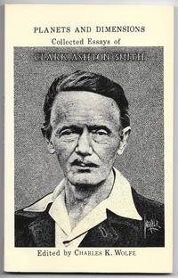 Planets and Dimensions: Collected Essays of Clark Ashton Smith