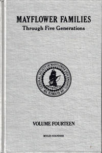 Mayflower Families Through Five Generations Volume 14: Family of Myles Standish