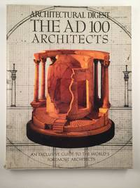 Architectural Digest  August 15, 1991   The AD 100 Architects   An Exclusive Guide to the World's Foremost Architects