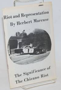Riot and representation by Herbert Marcuse, the significance of the Chicano riot