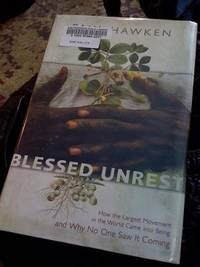 Blessed Unrest : How the Largest Movement in the World Came into Being and Why No One Saw It Coming