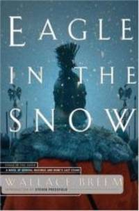 image of Eagle in the Snow: A Novel of General Maximus and Rome's Last Stand