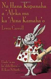 N� Hana Kupanaha a '�leka ma ka '�ina Kamaha'o: Alice's Adventures in Wonderland in Hawaiian (Hawaiian Edition) by Lewis Carroll - Paperback - 2017-03-08 - from Books Express (SKU: 1782011668n)