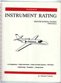 Accelerated Instrument Rating Ground School Course: 1994 Edition