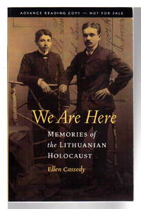 WE ARE HERE: Memories of the Lithuanian Holocaust.