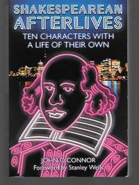 Shakespearean Afterlives ( Ten Characters With A Life Of Their Own )