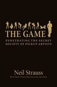 image of Game - Penetrating The Secret Society Of Pickup Artists