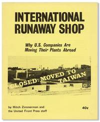 International Runaway Shop: Why U.S. Companies Are Moving Their Plants Abroad [cover title]