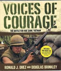 Voices Of Courage: The Battle For Khe Sanh, Vietnam by Drez Ronald J; Brinkley Douglas - First Edition - 2005 - from Marlowes Books and Biblio.co.uk