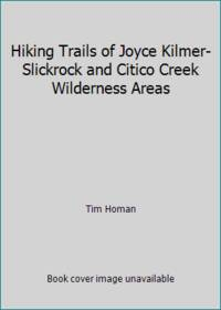 Hiking Trails of Joyce Kilmer Slickrock and Citico Creek Wilderness Areas