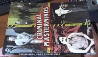 Criminal Masterminds; Evil Geniuses of the Underworld