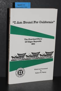 """I Am Bound For California""; The Overland Diary of Edgar Reynolds 1852"